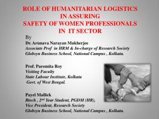 ROLE OF HUMANITARIAN LOGISTICS  IN ASSURING  SAFETY OF WOMEN PROFESSIONALS  IN  IT SECTOR