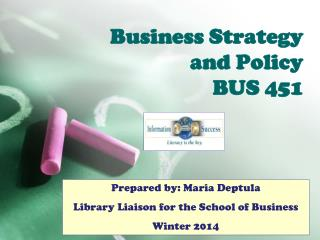 Business Strategy  and  Policy BUS 451