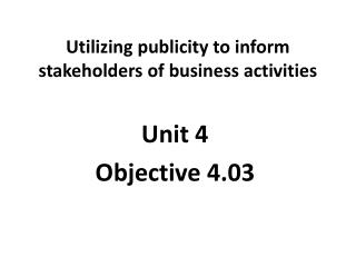 Utilizing publicity to inform stakeholders of business activities