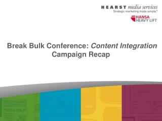 Break Bulk Conference:  Content Integration Campaign Recap