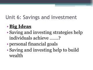 Unit 6: Savings and Investment