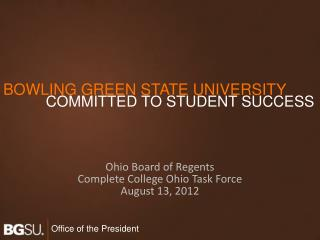 Ohio Board of Regents Complete College Ohio Task Force  August 13, 2012