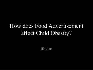 How does Food Advertisement affect Child Obesity?