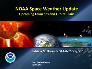 NOAA Space Weather Update Upcoming Launches and Future Plans
