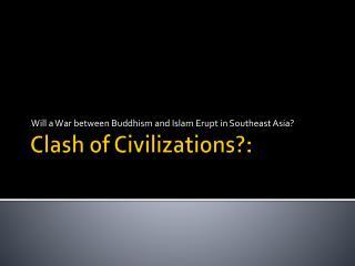 Clash of Civilizations?:
