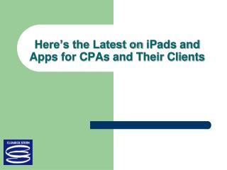 Here's the Latest on  iPads  and Apps for CPAs and Their Clients