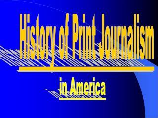 History of Print Journalism