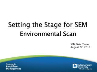 Setting the Stage for SEM