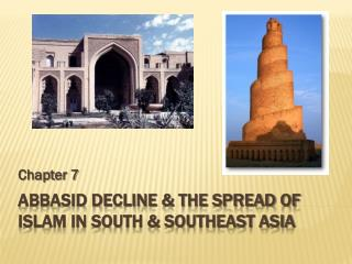 Abbasid Decline & the spread of Islam in South & Southeast Asia