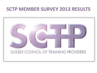 SCTP MEMBER SURVEY  2013  RESULTS