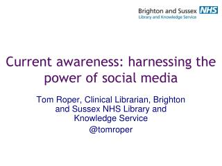 Current awareness: harnessing the power of social media
