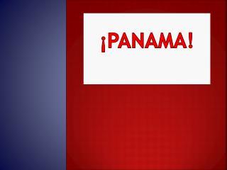 ¡PANAMA!