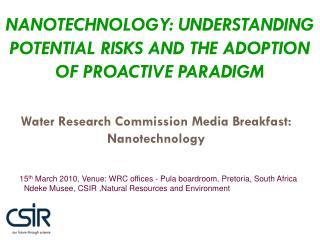NANOTECHNOLOGY: UNDERSTANDING POTENTIAL RISKS AND THE ADOPTION OF PROACTIVE PARADIGM