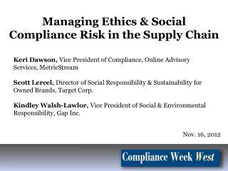 Keri Dawson,  Vice President of Compliance, Online Advisory Services,  MetricStream
