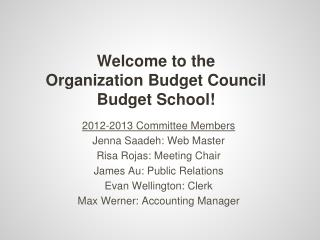 Welcome to the  Organization Budget Council  Budget School!