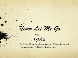Never Let Me Go  	vs. 1984