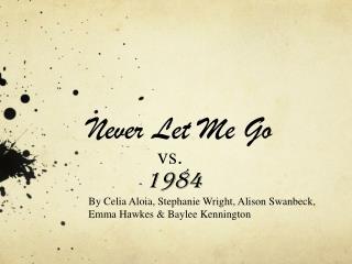 Never Let Me Go  vs. 1984