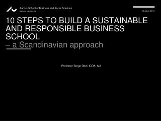 10 STEPS TO BUILD A SUSTAINABLE AND RESPONSIBLE BUSINESS SCHOOL  – a Scandinavian approach
