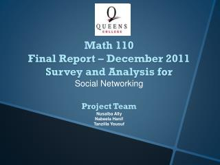 Project Team Nusaiba  Ally Nabeela Hanif Tanzilla Yousuf