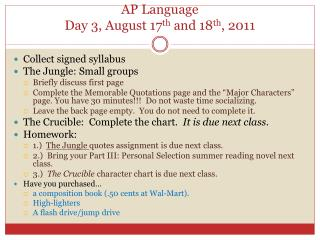AP Language Day 3, August 17 th  and 18 th , 2011