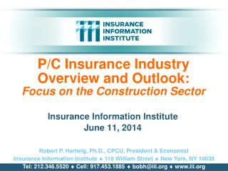 P/C Insurance Industry  Overview and Outlook: Focus on the Construction Sector