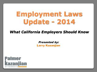 Employment Laws Update - 2014 What California Employers Should Know
