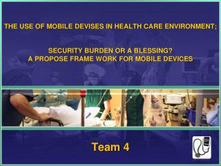 The use of Mobile devises in Health Care  environment ;  security  burden or a blessing ? A  propose frame work for mob