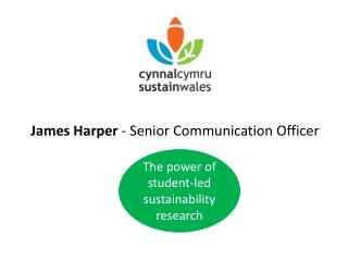 James Harper  - Senior Communication Officer