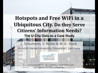 Hotspots and Free WiFi in a Ubiquitous City.  Do they Serve Citizens' Information Needs? The U-City Oulu  as  a Case St