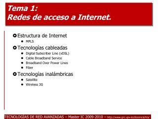 Tema 1:  Redes de acceso a Internet.