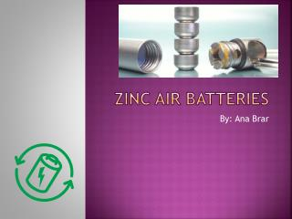 Zinc Air Batteries