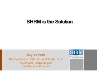 SHRM is the Solution