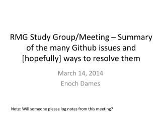 RMG Study Group/Meeting – Summary of the many  Github  issues and [hopefully] ways to resolve them