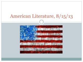 American Literature, 8/15/13
