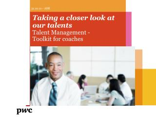 Taking a closer look at our talents Talent Management -  Toolkit for coaches