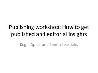 Publishing workshop: How to get published and editorial insights