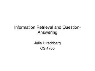 Information Retrieval and Question-Answering