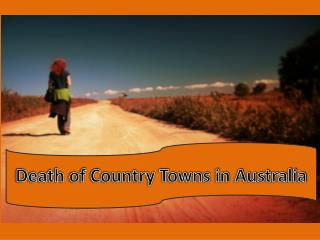Death of Country Towns in Australia