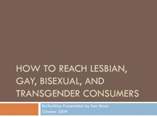 How to reach Lesbian, gay, bisexual, and transgender consumers