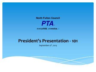 President�s Presentation - 101 September 4 th , 2013