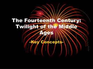 The Fourteenth Century: Twilight of the Middle Ages