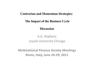 Contrarian and Momentum Strategies:   The Impact of the Business Cycle Discussion