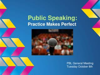 Public Speaking: Practice Makes Perfect