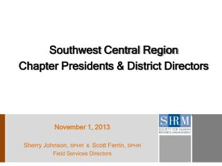 Southwest Central Region  Chapter Presidents & District Directors