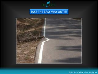 TAKE THE EASY WAY OUT!!!