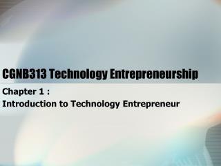 CGNB313 Technology Entrepreneurship