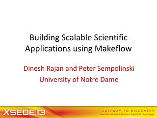 Building Scalable Scientific Applications using Makeflow
