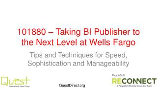 101880 � Taking BI Publisher to the Next Level at Wells Fargo