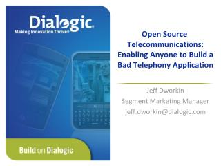 Open Source  Telecommunications: Enabling Anyone to Build a Bad Telephony Application