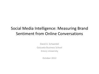 Social Media  Intelligence: Measuring Brand Sentiment from Online Conversations